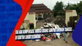 Tak Ada Kompensasi, Warga Buang Sampah Kiriman Tangsel di Kantor Lurah Cilowong