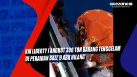 KM Liberty I Angkut 300 Ton Barang Tenggelam di Perairan Bali, 9 ABK Hilang