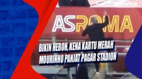 Bikin Heboh, Kena Kartu Merah Mourinho Panjat Pagar Stadion