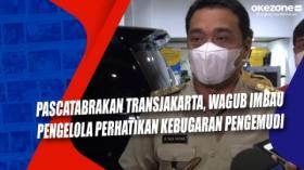 Pascatabrakan Transjakarta, Wagub Imbau Pengelola Perhatikan Kebugaran Pengemudi