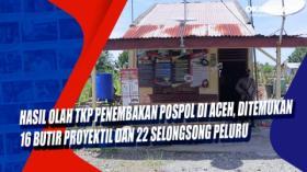 Hasil Olah TKP Penembakan Pospol di Aceh, Ditemukan 16 Butir Proyektil dan 22 Selongsong Peluru