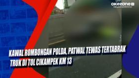 Kawal Rombongan Polda, Patwal Tewas Tertabrak Truk di Tol Cikampek KM 13