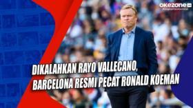 Dikalahkan Rayo Vallecano, Barcelona Resmi Pecat Ronald Koeman