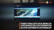 Video Viralnya Dua Remaja yang Mengelabui Dua Perempuan di ATM Akhirnya Ditangkap